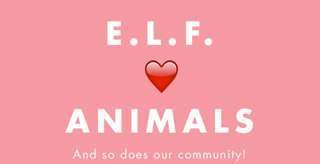 E.L.F. ♥ Animals And so does our community!